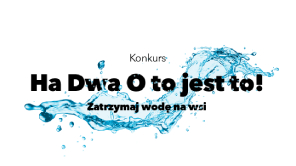 "More about: COMPETITION ""HEY HEY, WATER IS THE WAY! KEEP WATER IN THE COUNTRYSIDE"""